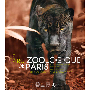 Le Parc Zoologique de Paris, des origines à la rénovation